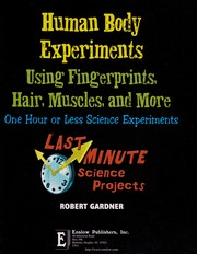 Cover of: Human body experiments using fingerprints, hair, muscles, and more | Robert Gardner