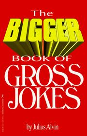 Cover of: The bigger book of gross jokes