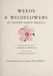 Cover of: Weeds & wildflowers of Eastern North America. | Thurlow Merrill Prentice
