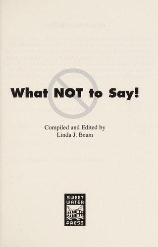 What Not to Say by Linda J. Beam