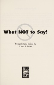 Cover of: What Not to Say | Linda J. Beam
