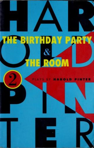 The Birthday Party & The Room by Harold Pinter