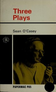 Cover of: Three Plays | Sean O'Casey