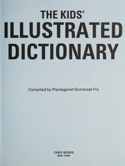 Cover of: Kids' Illustrated Dictionary | Plantagenet Somerset Fry