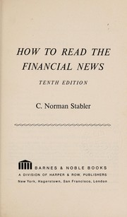 Cover of: How to Read the Financial News (Everyday Handbooks, Eh327) | Norman Stabler