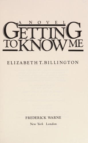 Getting to know me by Elizabeth T. Billington