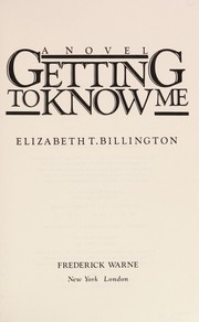 Cover of: Getting to know me | Elizabeth T. Billington