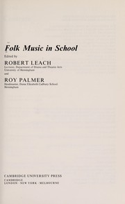 Cover of: Folk music in school | edited by Robert Leach and Roy Palmer.