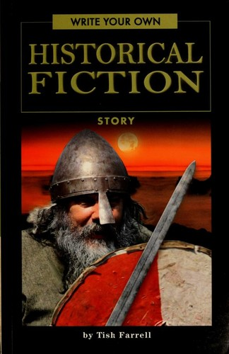 Write your own historical fiction story by Tish Farrell