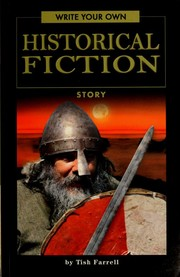 Cover of: Write your own historical fiction story | Tish Farrell