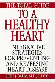 Cover of: The Total Guide To A Healthy Heart
