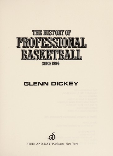 The history of professional basketball since 1896 by Glenn Dickey