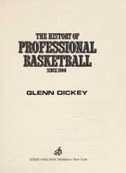 Cover of: The history of professional basketball since 1896 | Glenn Dickey