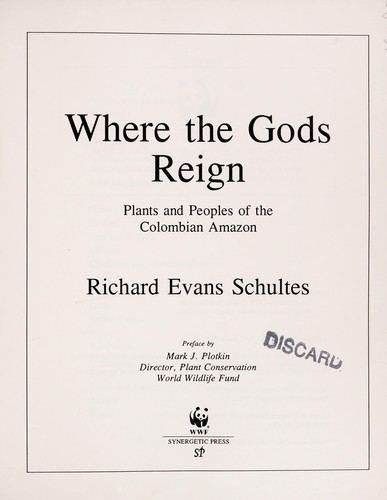 Where the gods reign : plants and peoples of the Colombian Amazon by Richard Evans Schultes