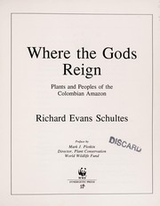 Cover of: Where the gods reign : plants and peoples of the Colombian Amazon | Richard Evans Schultes