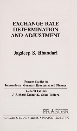 Exchange rate determination and adjustment by Jagdeep S. Bhandari
