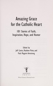 Cover of: Amazing grace for the Catholic heart