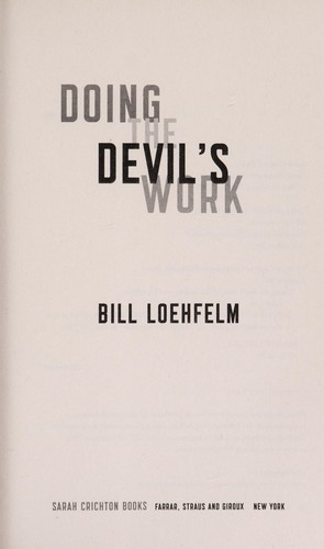 Doing the devil's work by Bill Loehfelm