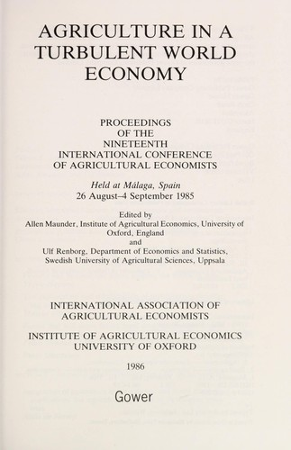 Agriculture in a turbulent world economy by International Conference of Agricultural Economists (19th 1985 Málaga, Spain)