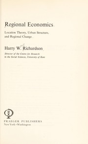 Cover of: Regional economics: location theory, urban structure and regional change | Harry Ward Richardson