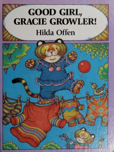 Good girl, Gracie Growler! by Hilda Offen