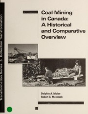 Cover of: Coal mining in Canada : a historical and comparative overview |