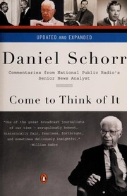Cover of: Come to think of it | Daniel Schorr