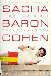 Cover of: Sacha Baron Cohen: The Unauthorized Biography | Kathleen Tracy
