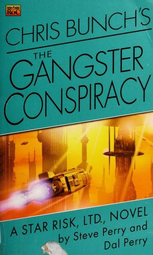 Chris Bunch's The Gangster Conspiracy by Steve Perry, Dal Perry