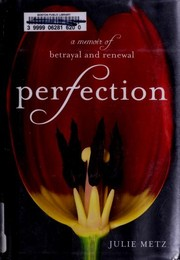 Cover of: Perfection | Julie Metz