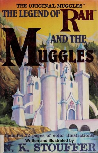 The Legend of Rah and the Muggles by N. K. Stouffer
