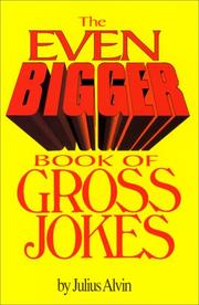 Cover of: The even bigger book of gross jokes