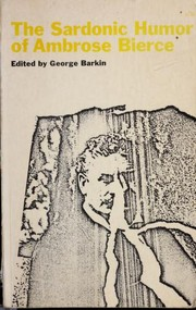 Cover of: The sardonic humor of Ambrose Bierce