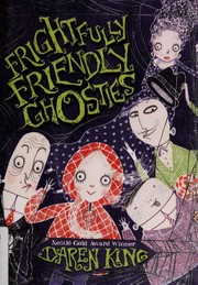 Cover of: Frightfully friendly ghosties | Daren King