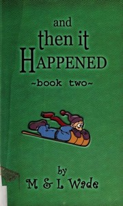 Cover of: And then it happened | M. Wade