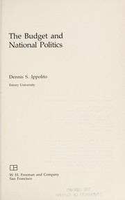 Cover of: The budget and national politics | Dennis S. Ippolito