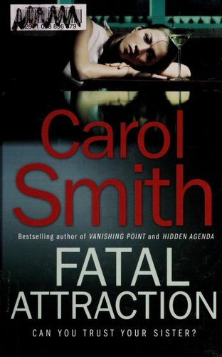 Fatal attraction by Smith, Carol