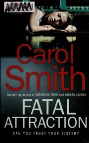 Cover of: Fatal attraction | Smith, Carol