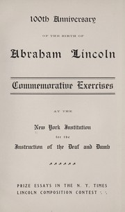 Cover of: 100th anniversary of the birth of Abraham Lincoln | New-York Institution for the Instruction of the Deaf and Dumb.