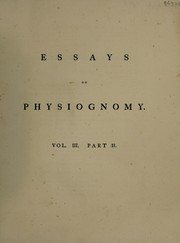 Cover of: Essays on physiognomy; designed to promote the knowledge and the love of mankind