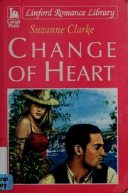Cover of: Change of heart | Suzanne Clarke