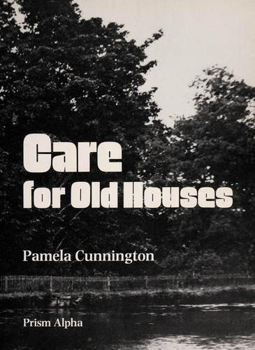 Care for old houses by Pamela Cunnington