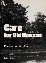 Cover of: Care for old houses | Pamela Cunnington