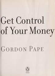 Cover of: Get control of your money | Gordon Pape