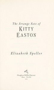 Cover of: The strange fate of Kitty Easton | Elizabeth Speller