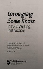Cover of: Untangling some knots in K-8 writing instruction |