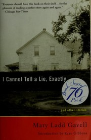 Cover of: I Cannot Tell a Lie, Exactly | Mary Ladd Gavell