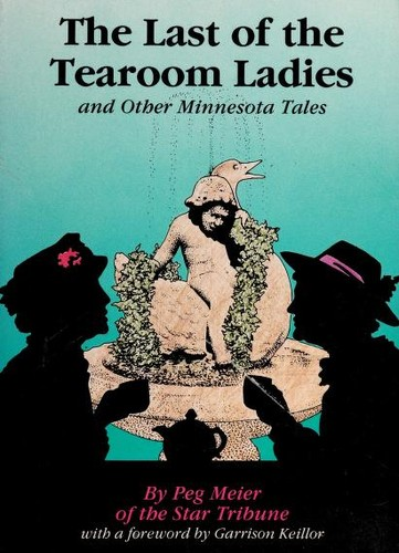 The last of the tearoom ladies, and other Minnesota tales by Peg Meier