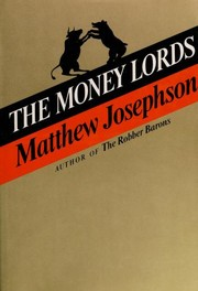 Cover of: The money lords; the great finance capitalists, 1925-1950 |