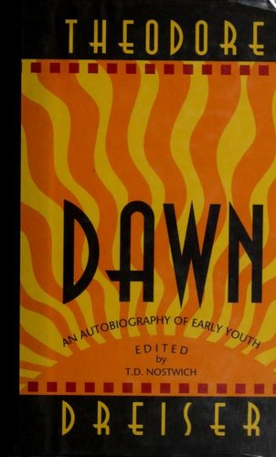 Dawn by Theodore Dreiser ; edited by T.D. Nostwich.